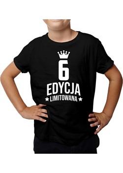 6 lat Edycja Limitowana - koszulka dziecięca - prezent na urodziny Koszulkowy - kod rabatowy