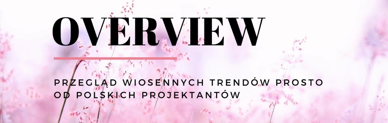 OVERVIEW -  święto polskiej mody w Warszawie!