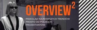 Poczuj siłę polskiej mody! Overview II już 28 września w Warszawie