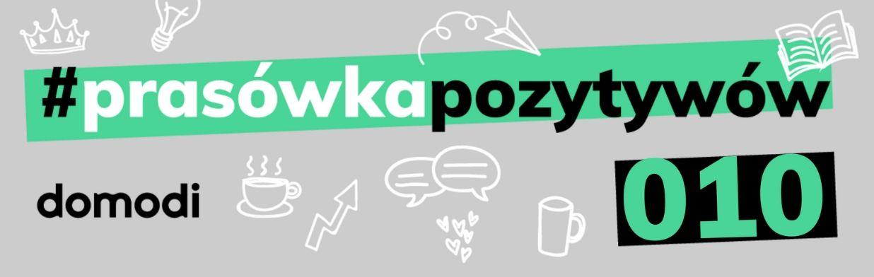 #prasówkapozytywów vol. 10