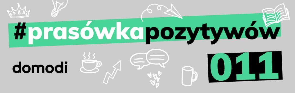 #prasówkapozytywów vol. 11