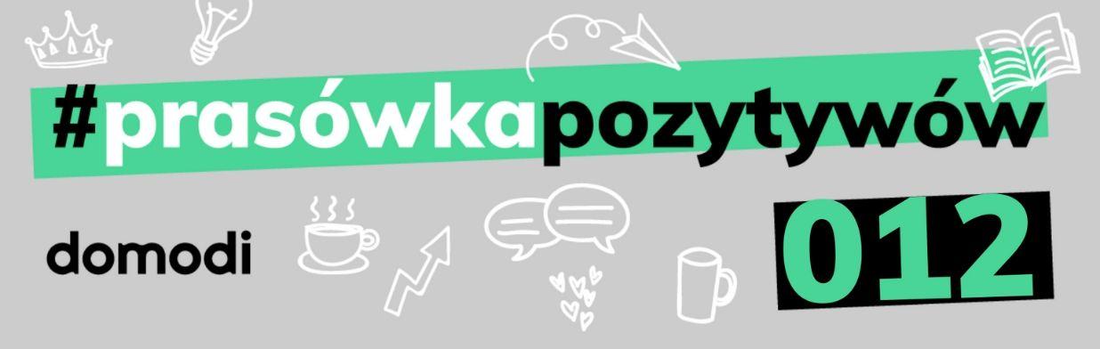 #prasówkapozytywów vol. 12