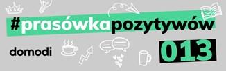 #prasówkapozytywów vol. 13