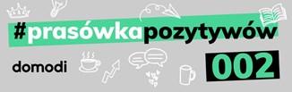 #prasówkapozytywów vol.2