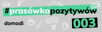 #prasówkapozytywów vol. 3