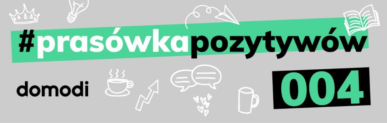 #prasówkapozytywów vol. 4