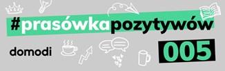 #prasówkapozytywów vol. 5