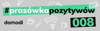 #prasówkapozytywów vol. 8